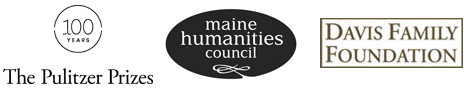 The Pulitzer Prizes, Maine Humanities Council & Davis Family Foundation